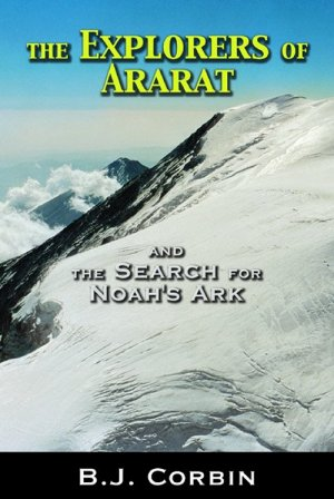 The Explorers Of Ararat: And the Search for Noah's Ark